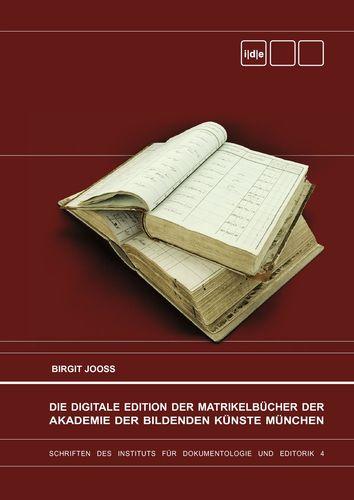 Die Digitale Edition der Matrikelbücher der Akademie der Bildenden Künste München
