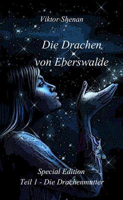 Die Drachen von Eberswalde  Teil 1 - Die Drachenmutter Special Edition