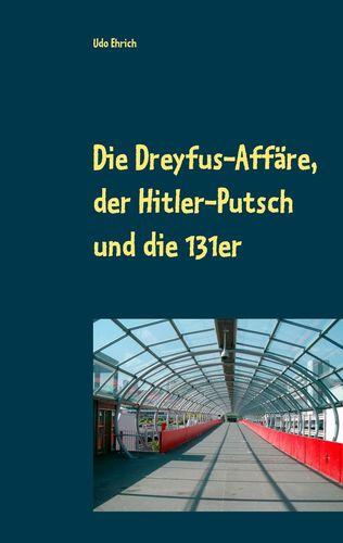 Die Dreyfus-Affäre, der Hitler-Putsch und die 131er
