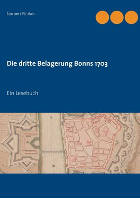Die dritte Belagerung Bonns 1703