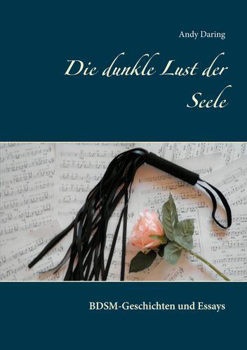 Die dunkle Lust der Seele