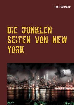 Die dunklen Seiten von New York
