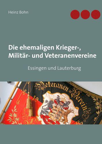Die ehemaligen Krieger-, Militär- und Veteranenvereine
