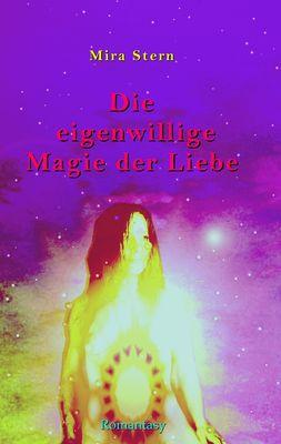 Die eigenwillige Magie der Liebe