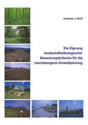 Die Eignung Landschaftsökologischer Bewertungskriterien für die raumbezogene Umweltplanung