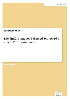 Die Einführung der Balanced Scorecard in einem IT-Unternehmen