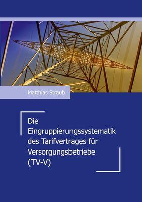 Die Eingruppierungssystematik des Tarifvertrages für Versorgungsbetriebe (TV-V)