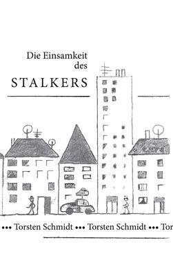 Die Einsamkeit des Stalkers