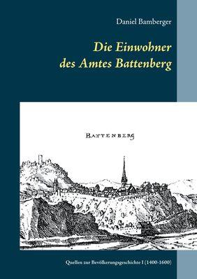 Die Einwohner des Amtes Battenberg, Band 1