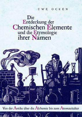 Die Entdeckung der Chemischen Elemente und die Etymologie ihrer Namen
