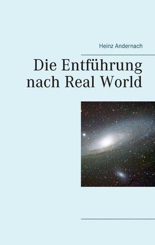 Die Entführung nach Real World