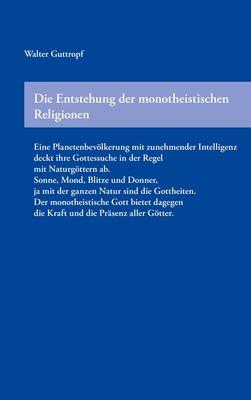 Die Entstehung der monotheistischen Religionen