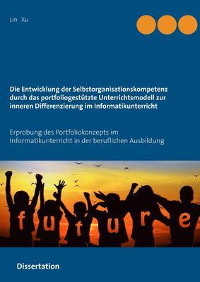 Die Entwicklung der Selbstorganisationskompetenz durch das portfoliogestützte Unterrichtsmodell zur inneren Differenzierung im Informatikunterricht