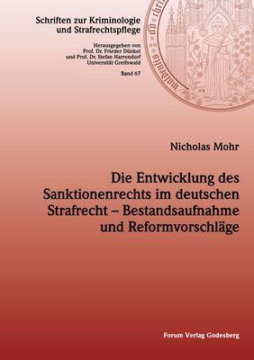 Die Entwicklung des Sanktionenrechts im deutschen Strafrecht – Bestandsaufnahme und Reformvorschläge
