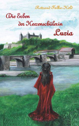 Die Erben der Hexenschülerin: Luzia