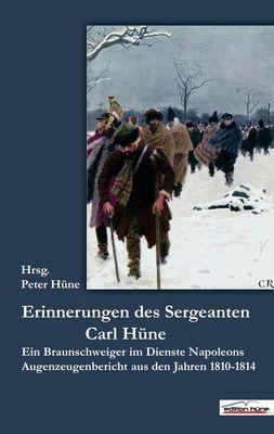 Die Erinnerungen des Sergeanten Carl Hüne