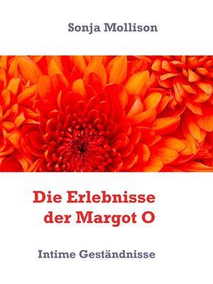 Die Erlebnisse der Margot O