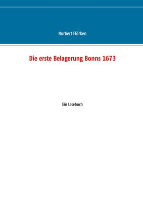 Die erste Belagerung Bonns 1673