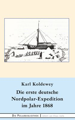 Die erste deutsche Nordpolar-Expedition im Jahre 1868