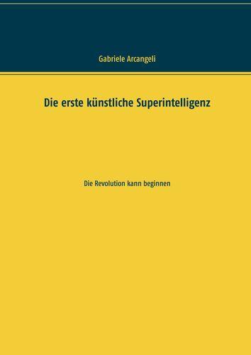 Die erste künstliche Superintelligenz