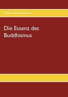 Die Essenz des Buddhismus