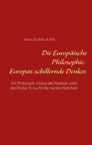 Die Europäische Philosophie. Europas schillernde Denker.