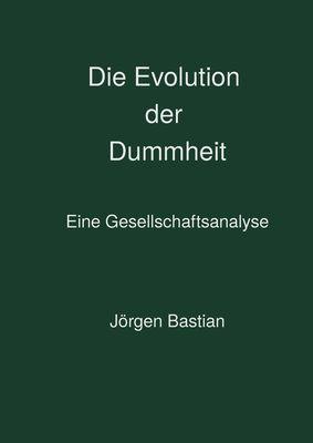 Die Evolution der Dummheit