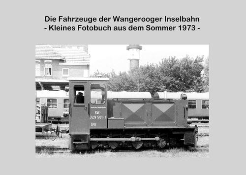 Die Fahrzeuge der Wangerooger Inselbahn