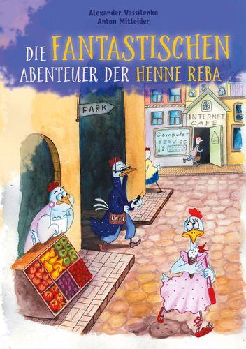 Die fantastischen Abenteuer der Henne Reba