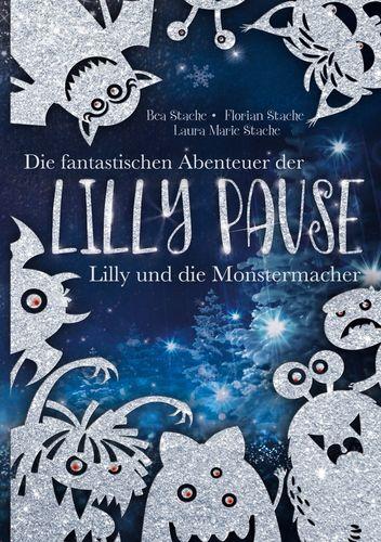 Die fantastischen Abenteuer der Lilly Pause - Lilly und die Monstermacher