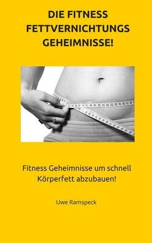 Die Fitness Fettvernichtungs Geheimnisse!