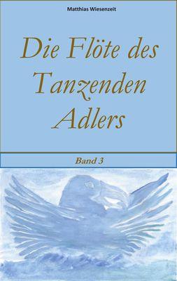 Die Flöte des Tanzenden Adlers