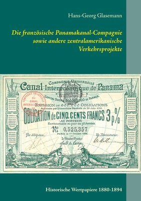 Die französische Panamakanal-Compagnie sowie andere zentralamerikanische Verkehrsprojekte