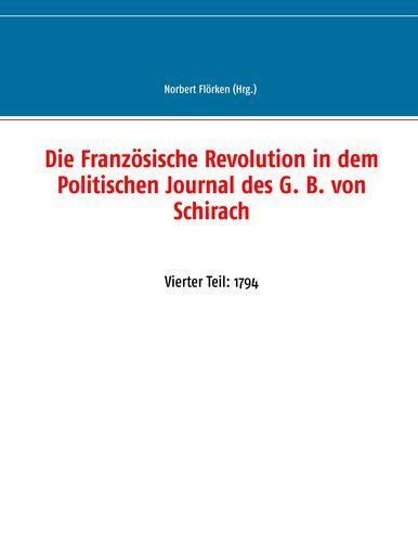 Die Französische Revolution in dem Politischen Journal des G. B. von Schirach