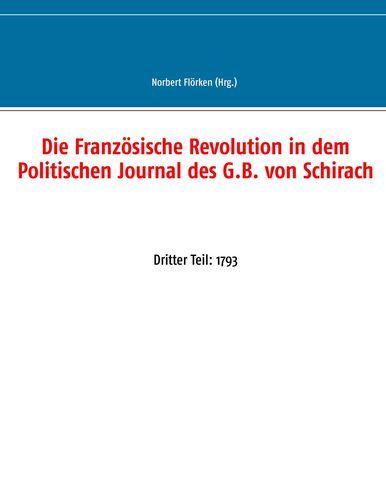 Die Französische Revolution in dem Politischen Journal des G.B. von Schirach