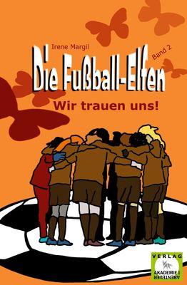 Die Fußball-Elfen, Band 2 - Wir trauen uns!
