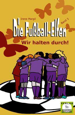 Die Fußball-Elfen, Band 3 - Wir halten durch!