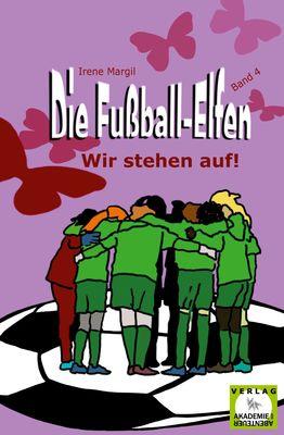 Die Fußball-Elfen, Band 4 - Wir stehen auf!