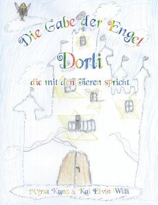Die Gabe der Engel - Dorli die mit den Tieren spricht