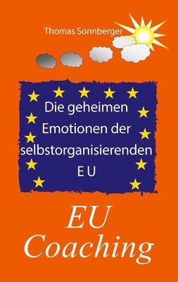 Die geheimen Emotionen der selbstorganisierenden Europäischen Union