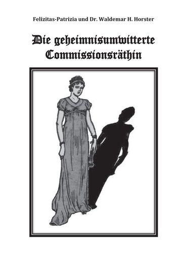 Die geheimnisumwitterte Commissionsräthin