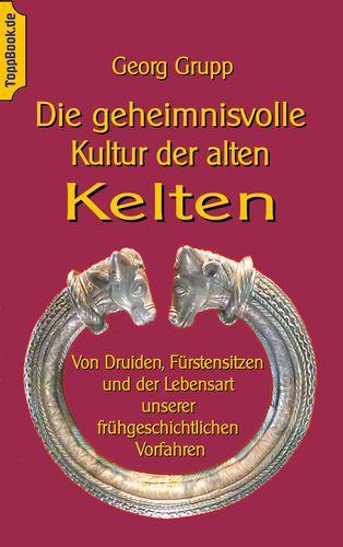 Die geheimnisvolle Kultur der alten Kelten