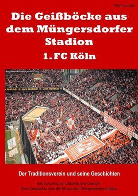 Die Geißböcke aus dem Müngersdorfer Stadion – 1. FC Köln