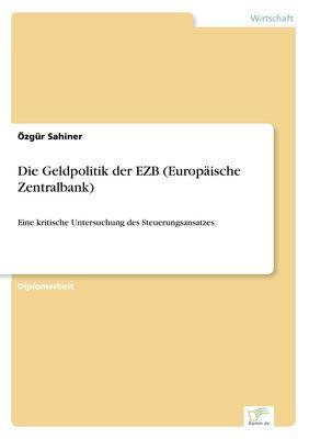 Die Geldpolitik der EZB (Europäische Zentralbank)