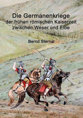 Die Germanenkriege der frühen römischen Kaiserzeit zwischen Weser und Elbe