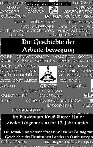 Die Geschichte der Arbeiterbewegung im Fürstentum Reuss älterer Linie - Ziviler Ungehorsam im 19. Jahrhundert