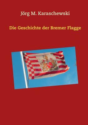 Die Geschichte der Bremer Flagge