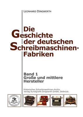 Die Geschichte der deutschen Schreibmaschinen-Fabriken - Band 1