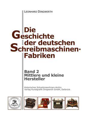 Die Geschichte der deutschen Schreibmaschinen-Fabriken - Band 2