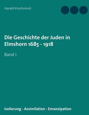 Die Geschichte der Juden in Elmshorn 1685 - 1918